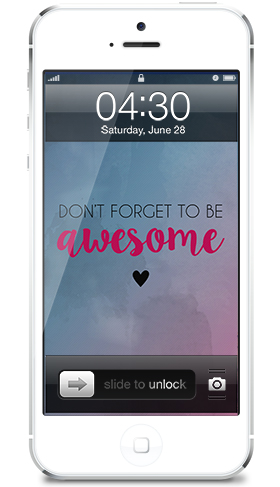 Freebie #3: Don't Forget To Be Awesome Phone Wallpaper iPhone Preview