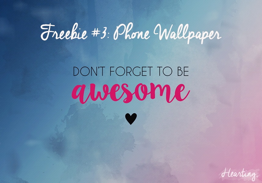 Freebie #3: Don't Forget To Be Awesome Phone Wallpaper