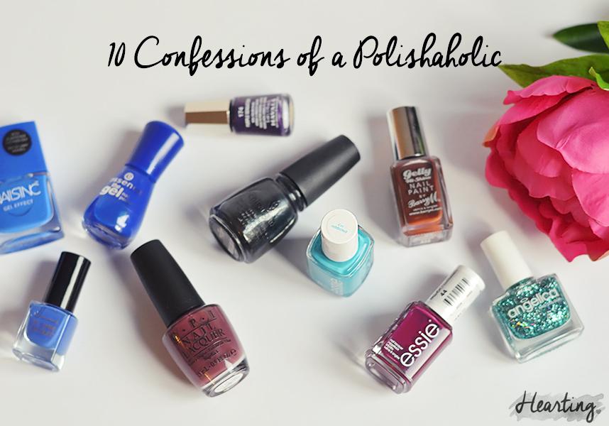 10 Confessions of a Polishaholic