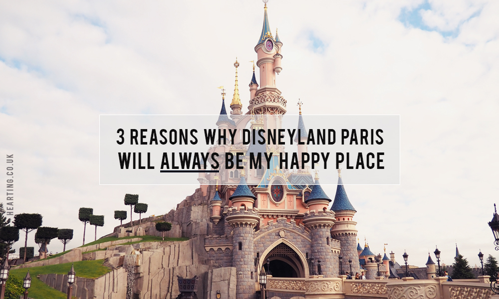 3 Reasons Why Disneyland Paris Will Always Be My Happy Place