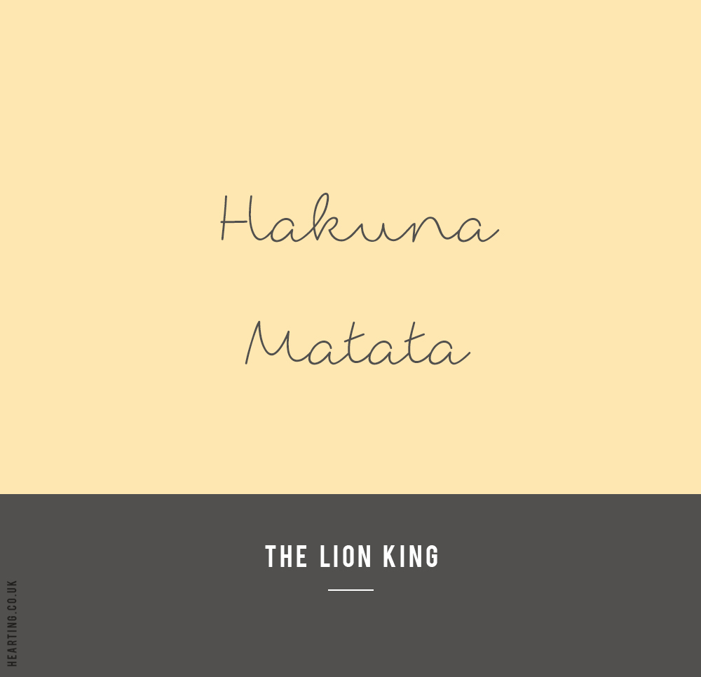Disney Quote | Hakuna Matata - The Lion King